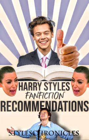 HARRY STYLES FANFIC RECOMMENDATIONS!! by STYLESCHRONICLES