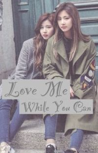 Love Me While You Can--> [Satzu] cover