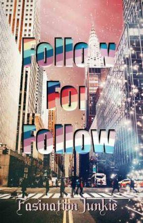 Follow For Follow by FasinationJunkie