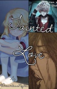 Tainted Love~  (Saeran Choi/Unknown x Female!Reader) cover