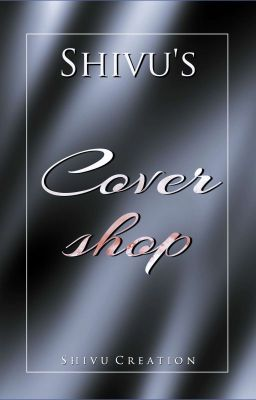 Shivu's Covers Shop {CLOSED}