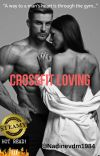 CrossFit Loving(Complete){Being Edited} cover