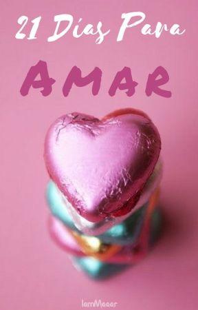 21 Días Para Amar © by IamMaaar