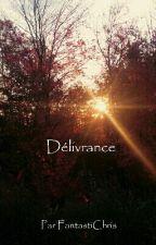 Délivrance by FantastiChris
