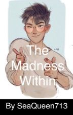 The Madness Within by Nico_Phantom713