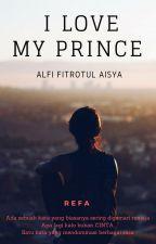I LOVE MY PRINCE by alfi_aisya