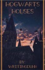 Hogwarts Houses   by WritingDuhh