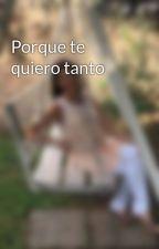Porque te quiero tanto by Danielaturturro
