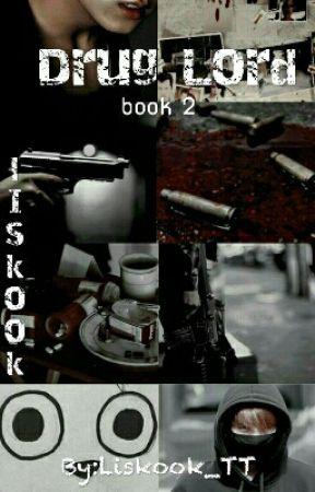 Drug Lord book 2 || Liskook by Liskook_TT