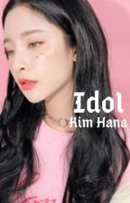 Idol || book one [completed] ✔️ by amouradieu