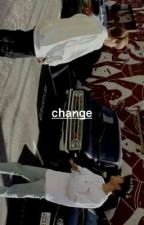 CHANGE. (DISCONTINUED) by TH0RNPRINTS