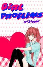 Girl Problems [Kuroko no Basuke Fanfiction    NijiAka] by BlattMaster