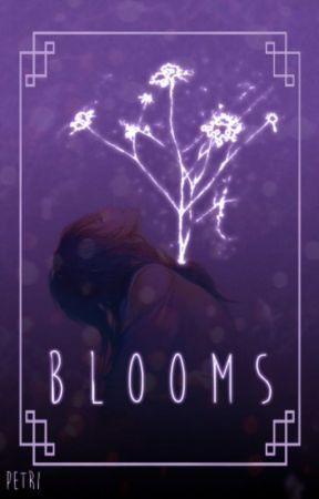 BLOOMS | [ various oneshots ] ▼ by PaperBagPetrichor