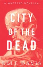 CITY OF THE DEAD [ COMPLETE ] by ohwellitselle