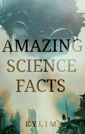 AMAZING SCIENCE FACTS by Park_Ryltiff