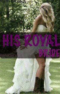 His Royal Bride (FINISH) cover