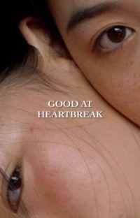 GOOD AT HEARTBREAK  cover