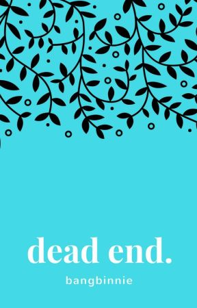 dead end. by juyums