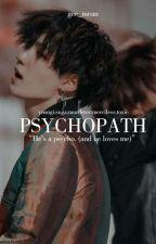 Psychopath || myg✔︎ by gee_mean