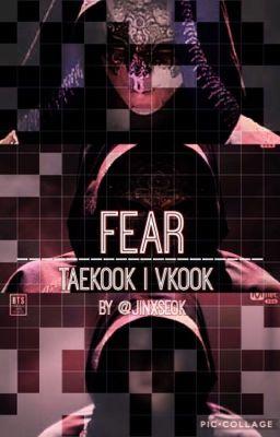 Fear • Taekook Vkook