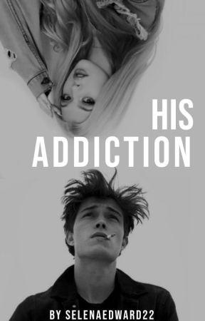 His Addiction by Selenaedward22