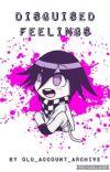 Disguised Feelings | Kokichi Oma x Reader cover
