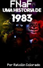 Fnaf, Uma história de 1983, de RatolinColorado