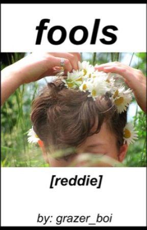 fools    Reddie by grazer_boi