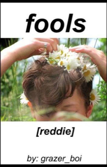 fools || Reddie