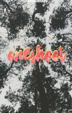 ONESHOOT by swadebas