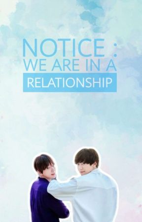 Notice : We are in a relationship  by HanXun