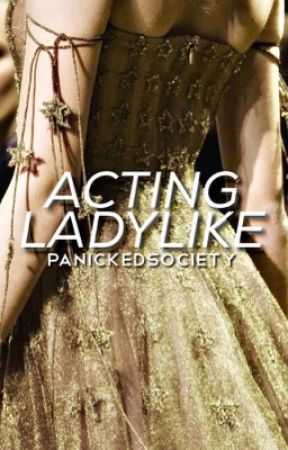 Acting Ladylike | On Hold by panickedsociety