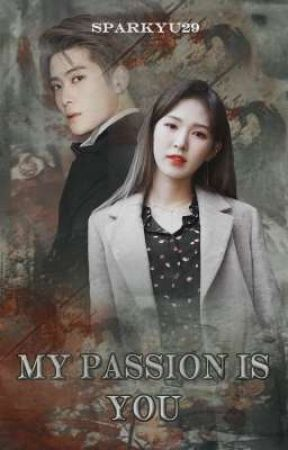 My Passion is You by Sparkyu29