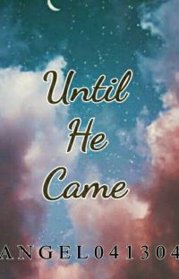 UNTIL HE CAME cover