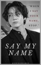 Say My Name | j.jk by Ichiranramen