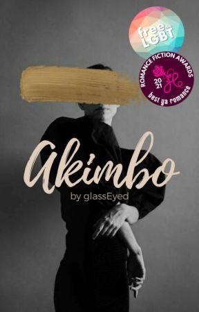 Akimbo || A Rewrite ✓ by glassEyed