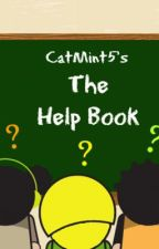 The Help Book - Basic Wattpad Tips by CatMint5