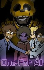 One For All (Five Nights at Freddy's) by DatPinkTomboy