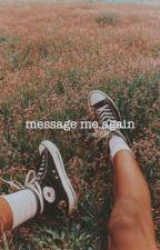 message me again by ineedalifepleasse