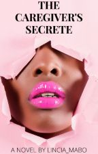 The caregiver's secret by Lincia_mabo