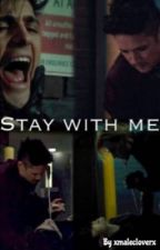 Stay With Me  by glitterofmalec
