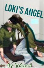 Loki's Angel (Loki Fan fic) by SoSand