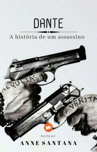 Dante : A história de um assassino (CONCLUÍDO) cover