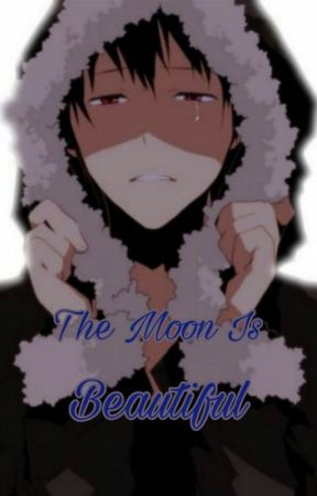 The Moon Is Beautiful  (Shizaya - One-Shot) by Elvira_Eli_sa