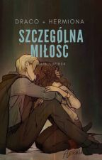Szczególna miłość...(Draco+Hermiona) [UKOŃCZONE] by maja_lupin04