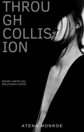 Through Collision | ✓ | ATÉ 02/12 by atenamonroe