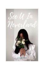 See U In Neverland by lazydotcom