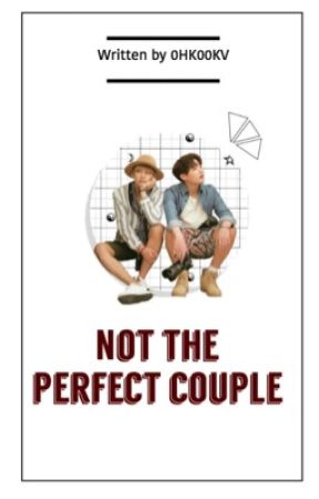 Not the perfect couple | KookTae by 0HK00KV