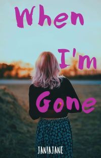 When I'm Gone (Complete) cover