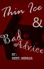 Thin Ice & Bad Advice (Vikturi)(BxB) by mischievouspickle